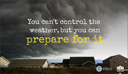 You can't control the weather, but you can prepare for it.