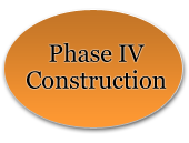 Phase IV Construction