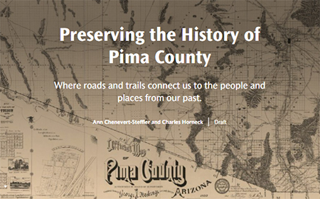 an interactive map on the history of Pima County and the amazing people who contributed to the development of our roads and communities since our establishment in 1864.